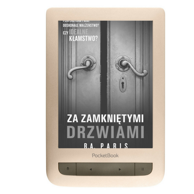 Paris B.A.- Za zamkniętymi drzwiami, 2017, ebook, książka, pozycja, perełka roku, bestseller, PocketBook Touch Lux 3 Gold