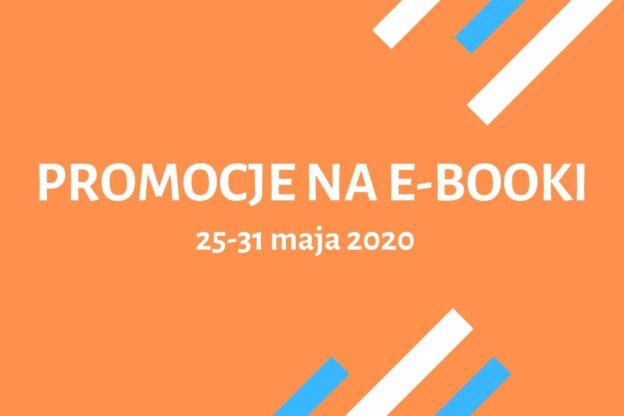 promocje na e-booki 25-31 maja 2020