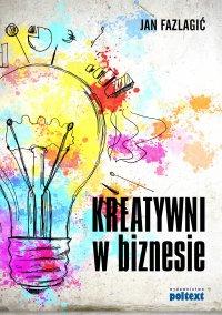Kreatywni w biznesie - Jan Fazlagic
