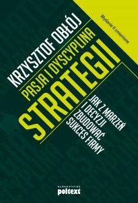 Pasja i dyscyplina strategii - Krzysztof Obłój