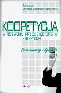 Koopetycja w rozwoju przedsiębiorstw high-tech. Determinanty i dynamika - Agnieszka Zakrzewska-Bielawska, Agnieszka Zakrzewska