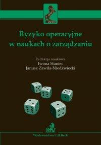Ryzyko operacyjne w naukach o zarządzaniu - Iwona Staniec