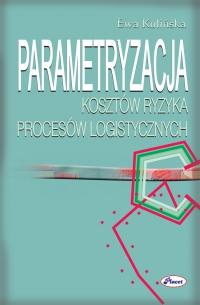 Parametryzacja kosztów ryzyka procesów logistycznych - Ewa Kulińska