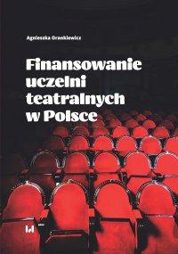 Finansowanie uczelni teatralnych w Polsce - Agnieszka Orankiewicz
