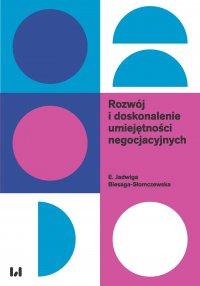 Rozwój i doskonalenie umiejętności negocjacyjnych - E. Jadwiga Biesaga-Słomczewska