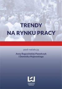 Trendy na rynku pracy - Anna Rogozińska-Pawełczyk