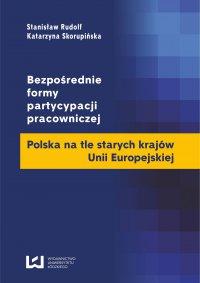 Bezpośrednie formy partycypacji pracowniczej. Polska na tle starych krajów Unii Europejskiej - Stanisław Rudolf