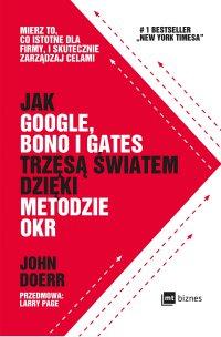 Jak Google, Bono i Gates trzęsą światem dzięki metodzie OKR - John Doerr