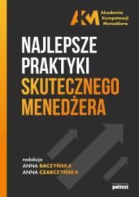 Najlepsze praktyki skutecznego menedżera - Anna Baczyńska