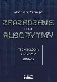 Zarządzanie przez algorytmy - Włodzimierz Szpringer