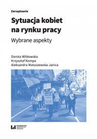 Sytuacja kobiet na rynku pracy. Wybrane aspekty - Dorota Witkowska