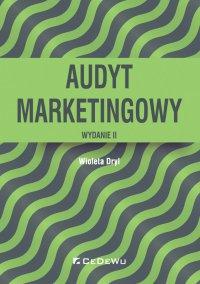 Audyt marketingowy. Wydanie II - Wioleta Dryl