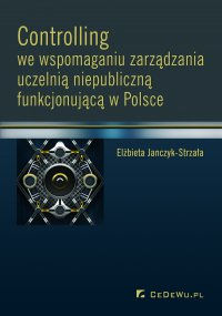 Controlling we wspomaganiu zarządzania uczelnią niepubliczną funkcjonującą w Polsce - Elżbieta Janczyk-Strzała