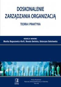 Doskonalenie zarządzania organizacją – teoria i praktyka. Tom 40 - Monika Boguszewicz-Kreft