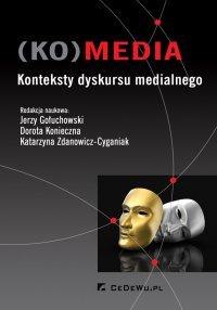 (KO)media. Konteksty dyskursu medialnego - Jerzy Gołuchowski