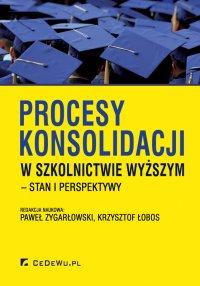 Procesy konsolidacji w szkolnictwie wyższym – stan i perspektywy - Paweł Zygarłowski