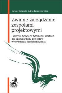 Zwinne zarządzanie zespołami projektowymi. Praktyki zwinne w tworzeniu wartości dla interesariuszy projektów wytwarzania oprogramowania - Alina Kozarkiewicz prof. AGH
