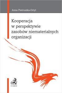 Kooperacja w perspektywie zasobów niematerialnych organizacji - Anna Pietruszka-Ortyl