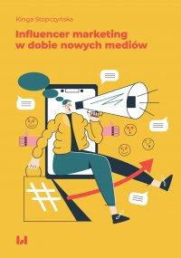 Influencer marketing w dobie nowych mediów - Kinga Stopczyńska
