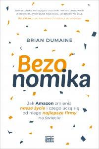 Bezonomika. Jak Amazon zmienia nasze życie i czego uczą się od niego najlepsze firmy na świecie - Brian Dumaine