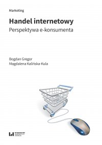 Handel internetowy. Perspektywa e-konsumenta - Bogdan Gregor