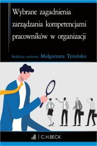 Wybrane zagadnienia zarządzania kompetencjami pracowników w organizacji - Małgorzata Tyrańska