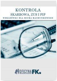 Kontrola Skarbowa, ZUS i PIP. Wskazówki dla biura rachunkowego - stan prawny na 1 stycznia 2016 - Opracowanie zbiorowe