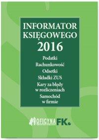 Informator księgowego 2016 - Opracowanie zbiorowe