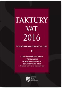 Faktury VAT 2016 wyjaśnienia praktyczne - Rafał Kuciński