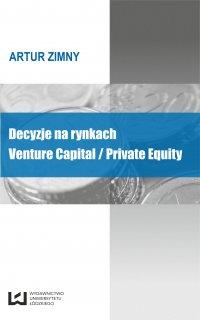 Decyzje na rynkach Venture Capital/Private Equity - Artur Zimny