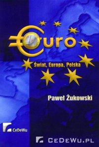 EURO - Świat, Europa, Polska - Paweł Żukowski