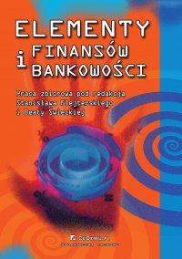 Elementy finansów i bankowości. Wydanie 3 - Opracowanie zbiorowe