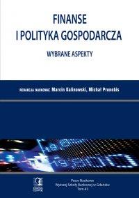 Finanse i polityka gospodarcza. Wybrane aspekty. Tom 43 - Marcin Kalinowski