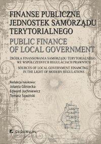 Finanse publiczne jednostek samorządu terytorialnego. Źródła finansowania samorządu terytorialnego we współczesnych regulacjach prawnych - Jolanta Gliniecka