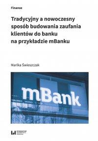 Tradycyjny a nowoczesny sposób budowania zaufania klientów do banku na przykładzie mBanku - Marika Świeszczak