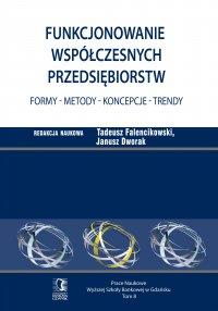 Funkcjonowanie współczesnych przedsiębiorstw. Formy – metody – koncepcje – trendy. Tom 8 - Tadeusz Falencikowski (red.)