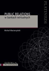 Public Relations w bankach wirtualnych - Michał Macierzyński