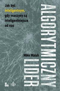 Algorytmiczny lider - Mike Walsh