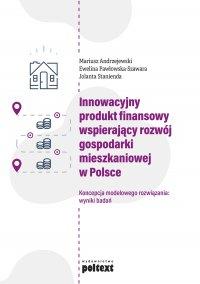 Innowacyjny produkt finansowy wspierający rozwój gospodarki mieszkaniowej w Polsce - Mariusz Andrzejewski