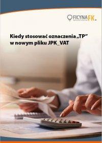 """Kiedy stosować oznaczenia """"TP"""" w nowym pliku JPK_VAT - Tomasz Krywan"""