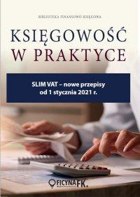 SLIM VAT - nowe przepisy od 1 stycznia 2021 r. - Opracowanie zbiorowe