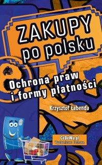 Zakupy po polsku. Ochrona praw i formy płatności - Krzysztof Piotr Łabenda