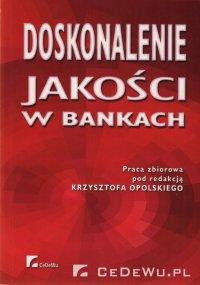Doskonalenie jakości w bankach. Rozdział 5. Procesowe zarządzanie organizacją - Opracowanie zbiorowe