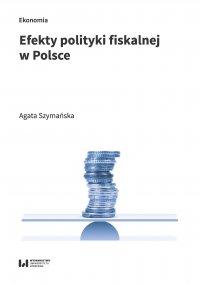 Efekty polityki fiskalnej w Polsce - Agata Szymańska
