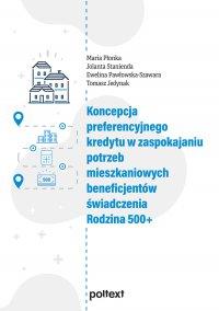 Koncepcja preferencyjnego kredytu w zaspokajaniu potrzeb mieszkaniowych beneficjentów świadczenia Rodzina 500+ - Maria Płonka