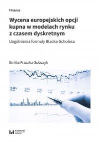 Wycena europejskich opcji kupna w modelach rynku z czasem dyskretnym. Uogólnienia formuły Blacka-Scholesa - Emilia Fraszka-Sobczyk