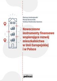 Nowoczesne instrumenty finansowe wspierające rozwój mieszkalnictwa w Unii Europejskiej i w Polsce - Mariusz Andrzejewski , Mariusz Andrzejewski