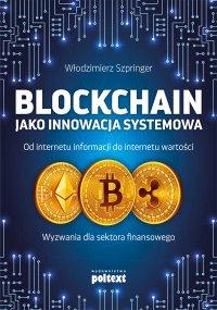 Blockchain jako innowacja systemowa - Włodzimierz Szpringer