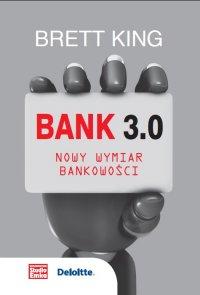 Bank 3.0. Nowy wymiar bankowości - Brett King