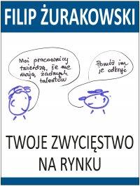 Twoje zwycięstwo na rynku - Filip Żurakowski